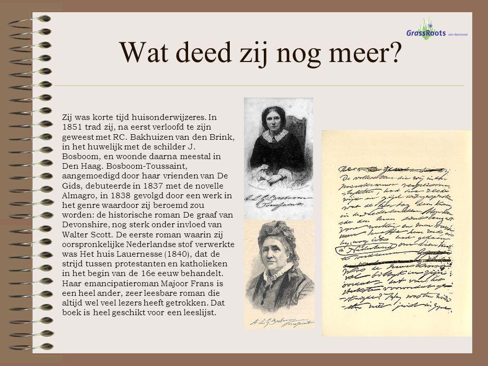 Wat deed zij nog meer? Zij was korte tijd huisonderwijzeres. In 1851 trad zij, na eerst verloofd te zijn geweest met RC. Bakhuizen van den Brink, in h