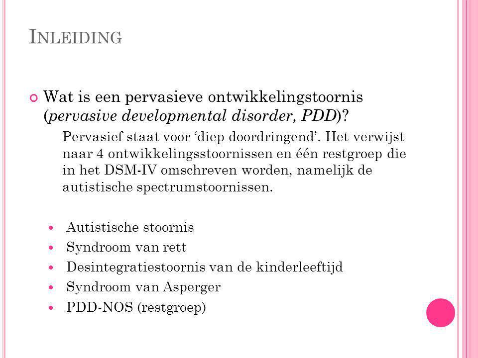 P ERVASIEVE ONTWIKKELINGSSTOORNISSEN BIJ KINDEREN EN JEUGDIGEN MET EEN LICHTE VERSTANDELIJKE BEPERKING de Bildt, A., Kraijer, D. (2007). Pervasieve on