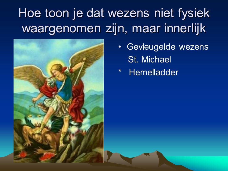 Hoe toon je dat wezens niet fysiek waargenomen zijn, maar innerlijk Gevleugelde wezens St. Michael * Hemelladder