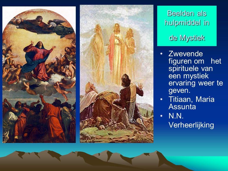 Beelden als hulpmiddel in de Mystiek Zwevende figuren om het spirituele van een mystiek ervaring weer te geven. Titiaan, Maria Assunta N.N. Verheerlij