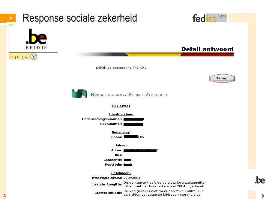 9 © fedict 2007. All rights reserved Response sociale zekerheid