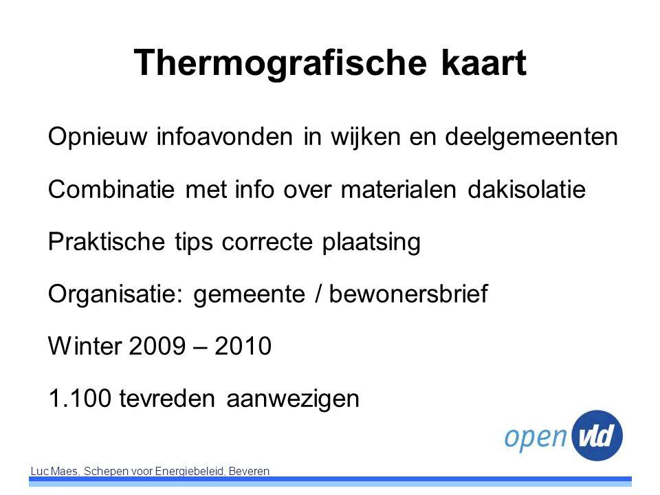 Luc Maes, Schepen voor Energiebeleid, Beveren Thermografische kaart Opnieuw infoavonden in wijken en deelgemeenten Combinatie met info over materialen