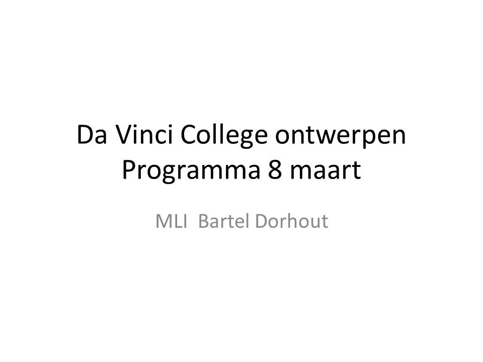 Da Vinci College ontwerpen Programma 8 maart MLI Bartel Dorhout