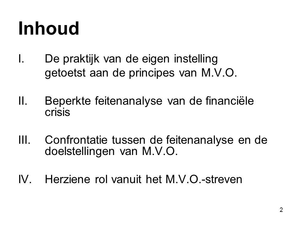2 Inhoud I.De praktijk van de eigen instelling getoetst aan de principes van M.V.O.