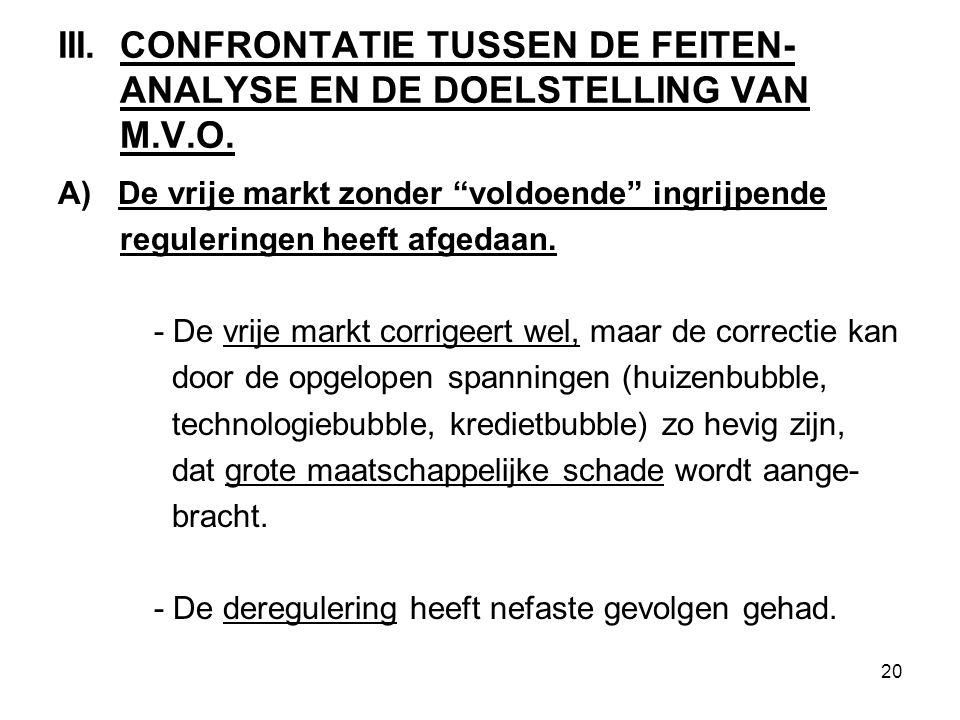 20 III. CONFRONTATIE TUSSEN DE FEITEN- ANALYSE EN DE DOELSTELLING VAN M.V.O.