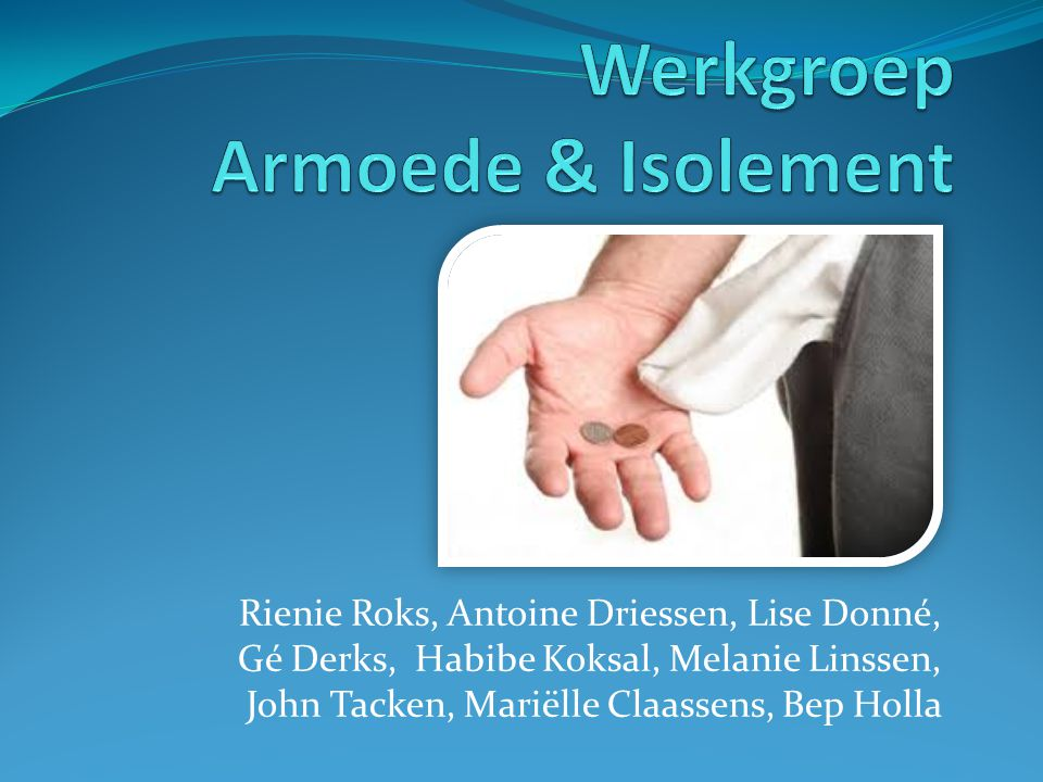 Rienie Roks, Antoine Driessen, Lise Donné, Gé Derks, Habibe Koksal, Melanie Linssen, John Tacken, Mariëlle Claassens, Bep Holla