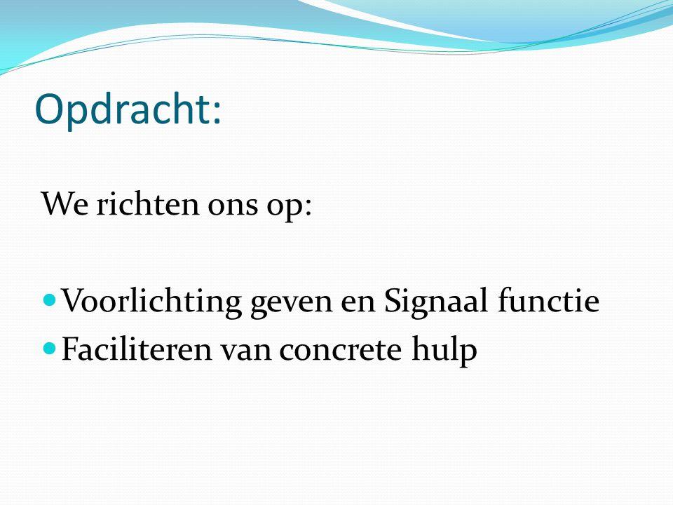 Opdracht: We richten ons op: Voorlichting geven en Signaal functie Faciliteren van concrete hulp