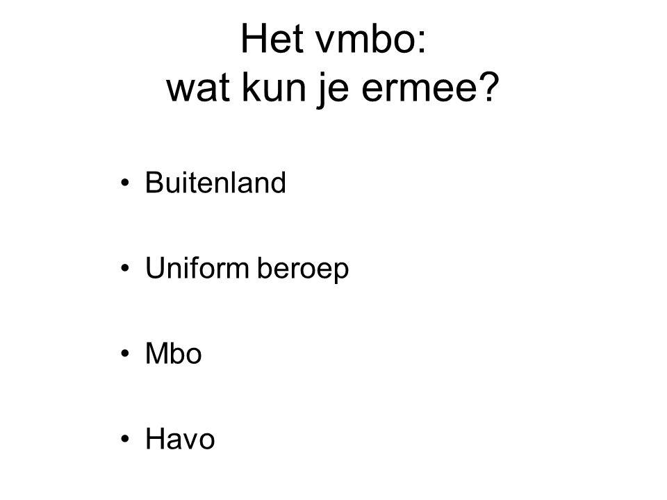 Het vmbo: wat kun je ermee? Buitenland Uniform beroep Mbo Havo