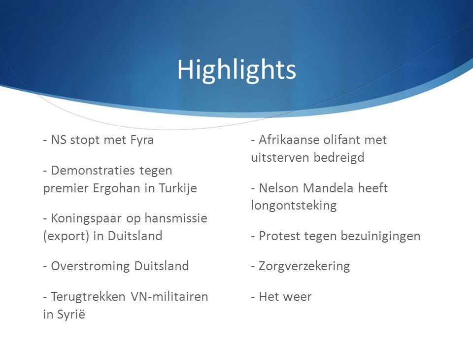 Highlights - NS stopt met Fyra - Demonstraties tegen premier Ergohan in Turkije - Koningspaar op hansmissie (export) in Duitsland - Overstroming Duits