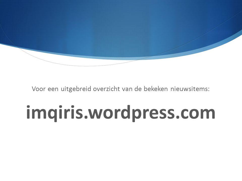 Voor een uitgebreid overzicht van de bekeken nieuwsitems: imqiris.wordpress.com