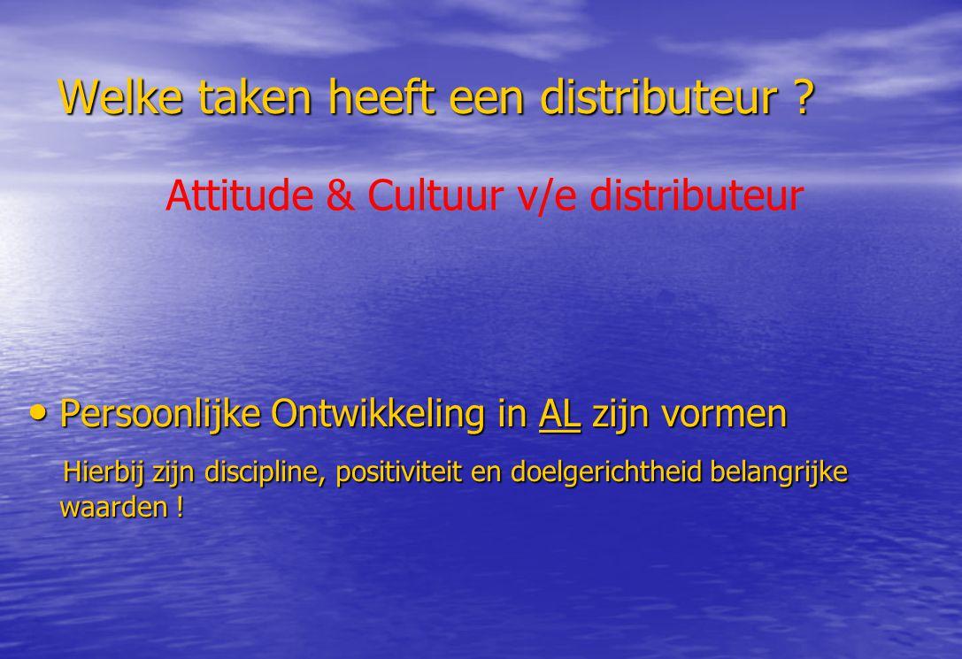 Welke taken heeft een distributeur ? Persoonlijke Ontwikkeling in AL zijn vormen Persoonlijke Ontwikkeling in AL zijn vormen Hierbij zijn discipline,