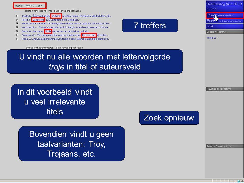 7 treffers Bovendien vindt u geen taalvarianten: Troy, Trojaans, etc.