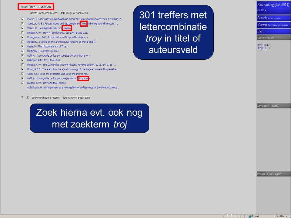 301 treffers met lettercombinatie troy in titel of auteursveld Zoek hierna evt. ook nog met zoekterm troj