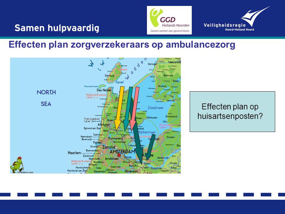 Effecten plan zorgverzekeraars op ambulancezorg Effecten plan op huisartsenposten?
