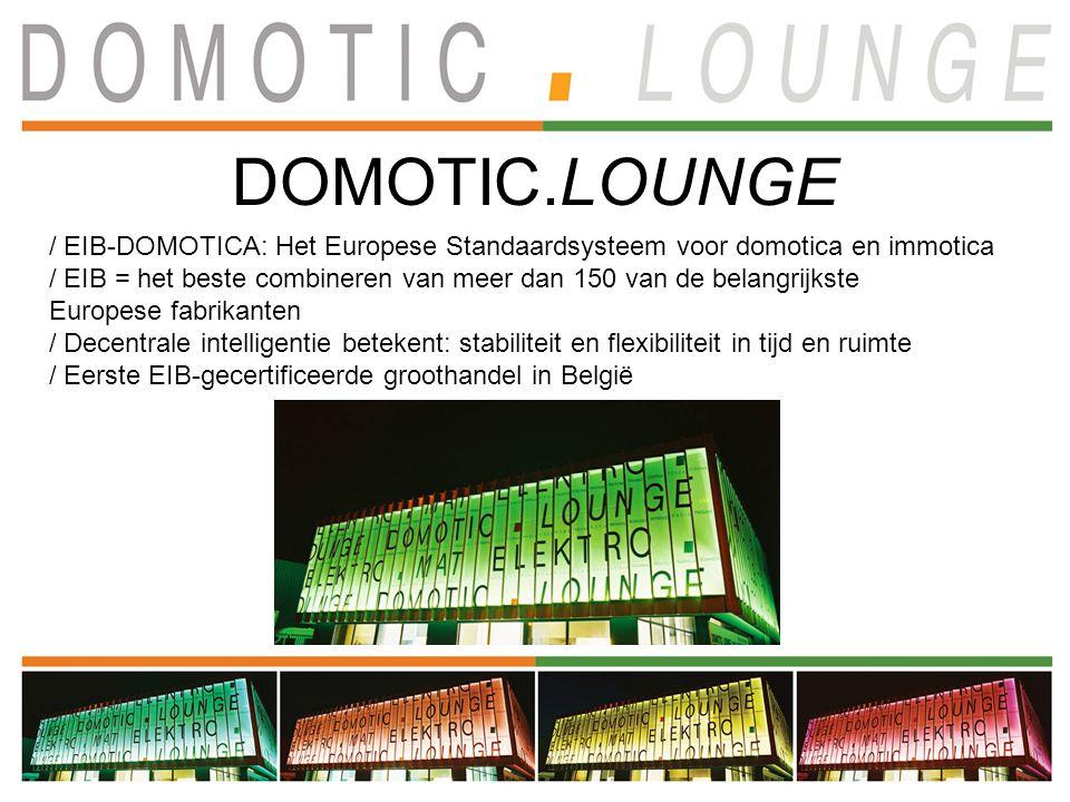DOMOTIC.LOUNGE / EIB-DOMOTICA: Het Europese Standaardsysteem voor domotica en immotica / EIB = het beste combineren van meer dan 150 van de belangrijkste Europese fabrikanten / Decentrale intelligentie betekent: stabiliteit en flexibiliteit in tijd en ruimte / Eerste EIB-gecertificeerde groothandel in België