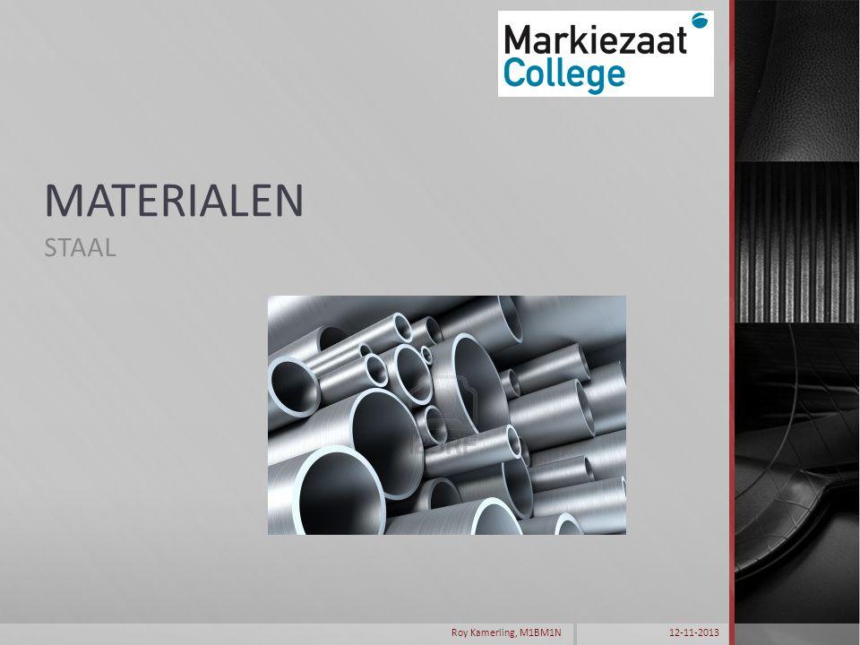 Inhoudsopgave  1.1 De vervaardiging van het ijzer (ruwijzer)  1.2 De vervaardiging van staal  1.3 Het vervaardigen van staalproducten  1.4 Staalkwaliteiten  1.5 Eigenschappen van staal  1.6 De corrosie van staal 12-11-2013Roy Kamerling, M1BM1N
