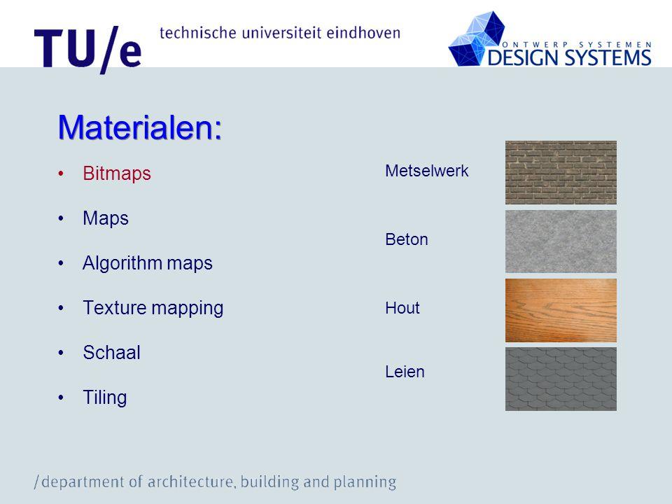Materialen: Bitmaps Maps Algorithm maps Texture mapping Schaal Tiling Metselwerk Beton Hout Leien