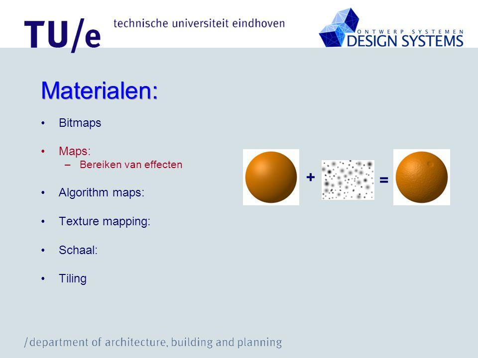 Materialen: Bitmaps Maps: –Bereiken van effecten Algorithm maps: Texture mapping: Schaal: Tiling + =