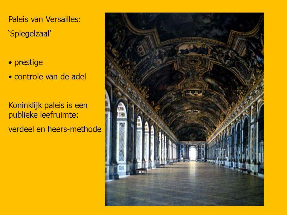 Paleis van Versailles: 'Spiegelzaal' prestige controle van de adel Koninklijk paleis is een publieke leefruimte: verdeel en heers-methode