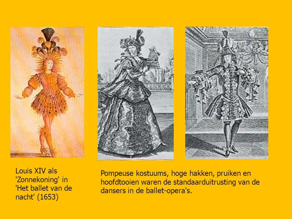 Louis XIV als 'Zonnekoning' in 'Het ballet van de nacht' (1653) Pompeuse kostuums, hoge hakken, pruiken en hoofdtooien waren de standaarduitrusting va