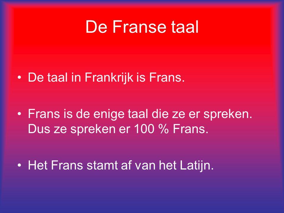 De Franse taal De taal in Frankrijk is Frans. Frans is de enige taal die ze er spreken. Dus ze spreken er 100 % Frans. Het Frans stamt af van het Lati