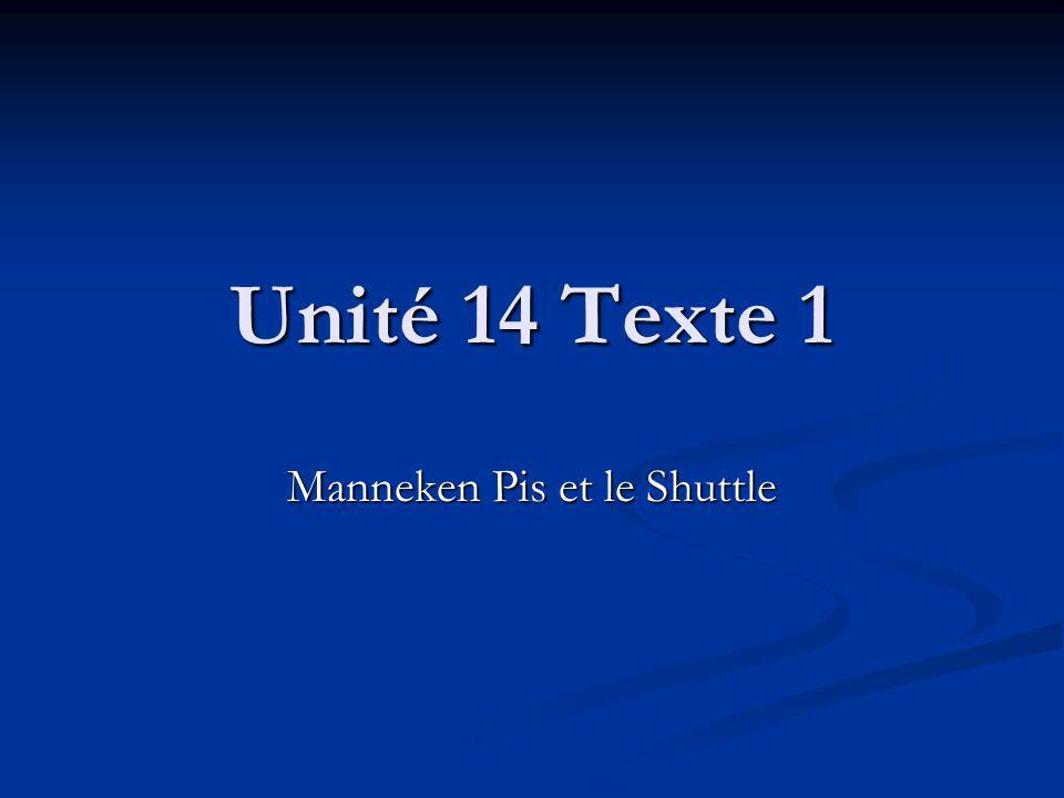 Unité 14 Texte 1 Manneken Pis et le Shuttle
