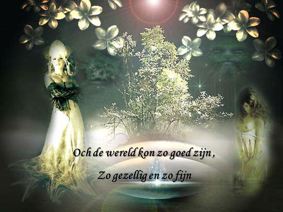 Misschien zit God te bleiten, en zegt hem awel mercie Zo kan de wereld niet blijven bestaan