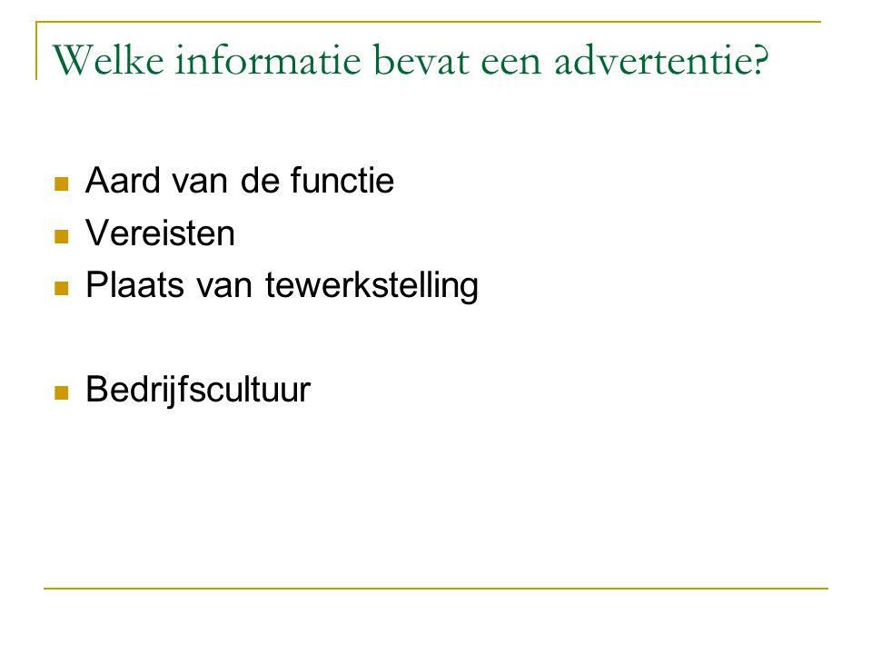 Welke informatie bevat een advertentie? Aard van de functie Vereisten Plaats van tewerkstelling Bedrijfscultuur