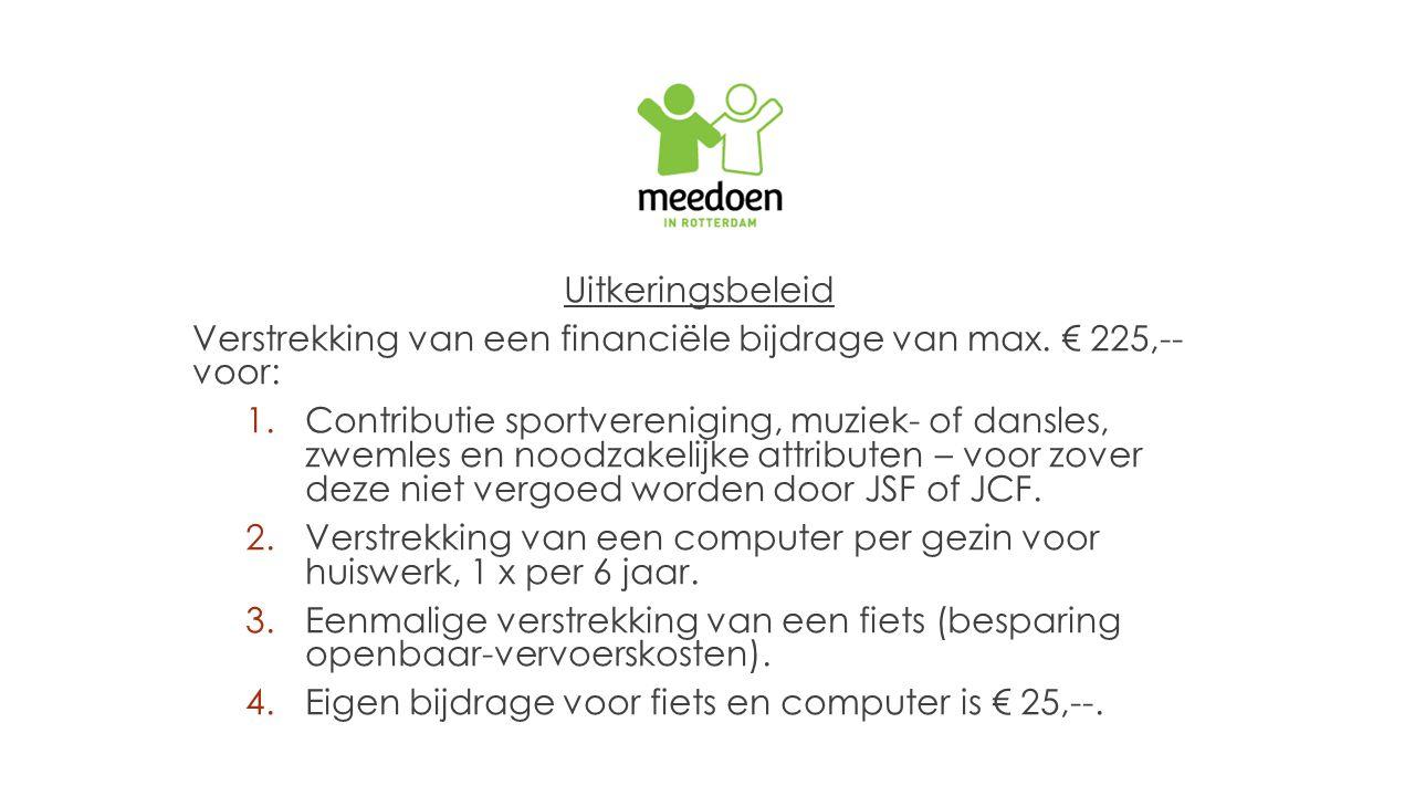 Uitkeringsbeleid Verstrekking van een financiële bijdrage van max.