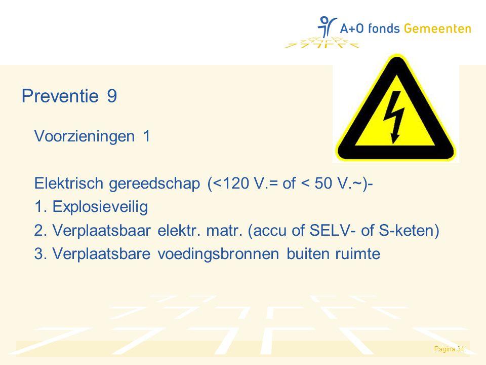 Pagina 34 Preventie 9 Voorzieningen 1 Elektrisch gereedschap (<120 V.= of < 50 V.~)- 1. Explosieveilig 2. Verplaatsbaar elektr. matr. (accu of SELV- o