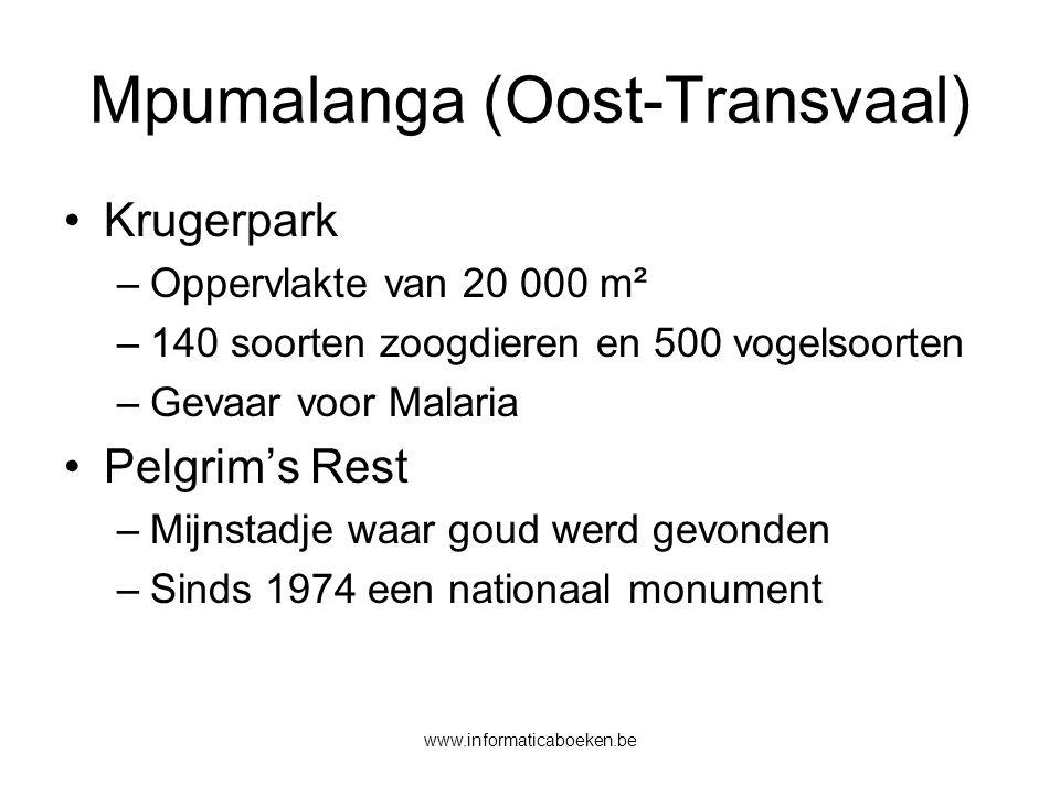 www.informaticaboeken.be Mpumalanga (Oost-Transvaal) Krugerpark –Oppervlakte van 20 000 m² –140 soorten zoogdieren en 500 vogelsoorten –Gevaar voor Malaria Pelgrim's Rest –Mijnstadje waar goud werd gevonden –Sinds 1974 een nationaal monument