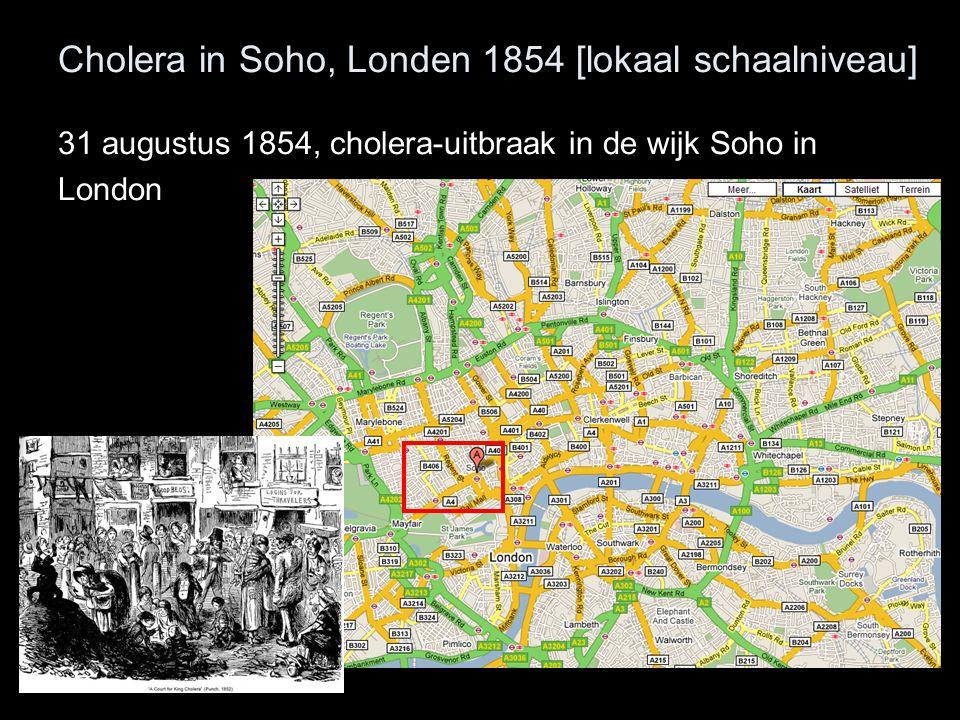 Cholera in Soho, Londen 1854 [lokaal schaalniveau] 31 augustus 1854, cholera-uitbraak in de wijk Soho in London