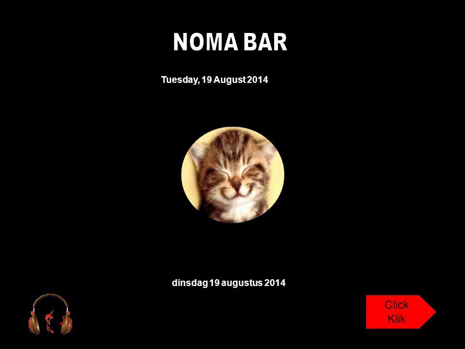 Tuesday, 19 August 2014 dinsdag 19 augustus 2014 Click Klik