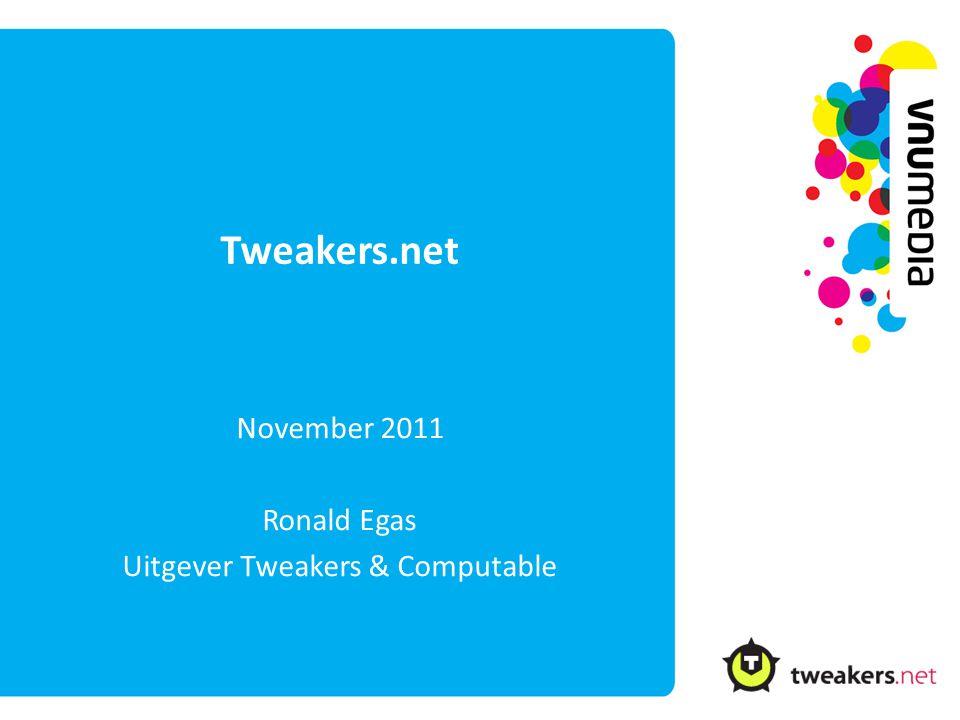 Tweakers.net November 2011 Ronald Egas Uitgever Tweakers & Computable