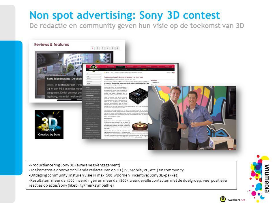 26 -Productlancering Sony 3D (awareness/engagement) -Toekomstvisie door verschillende redacteuren op 3D (TV, Mobile, PC, etc.) en community -Uitdaging