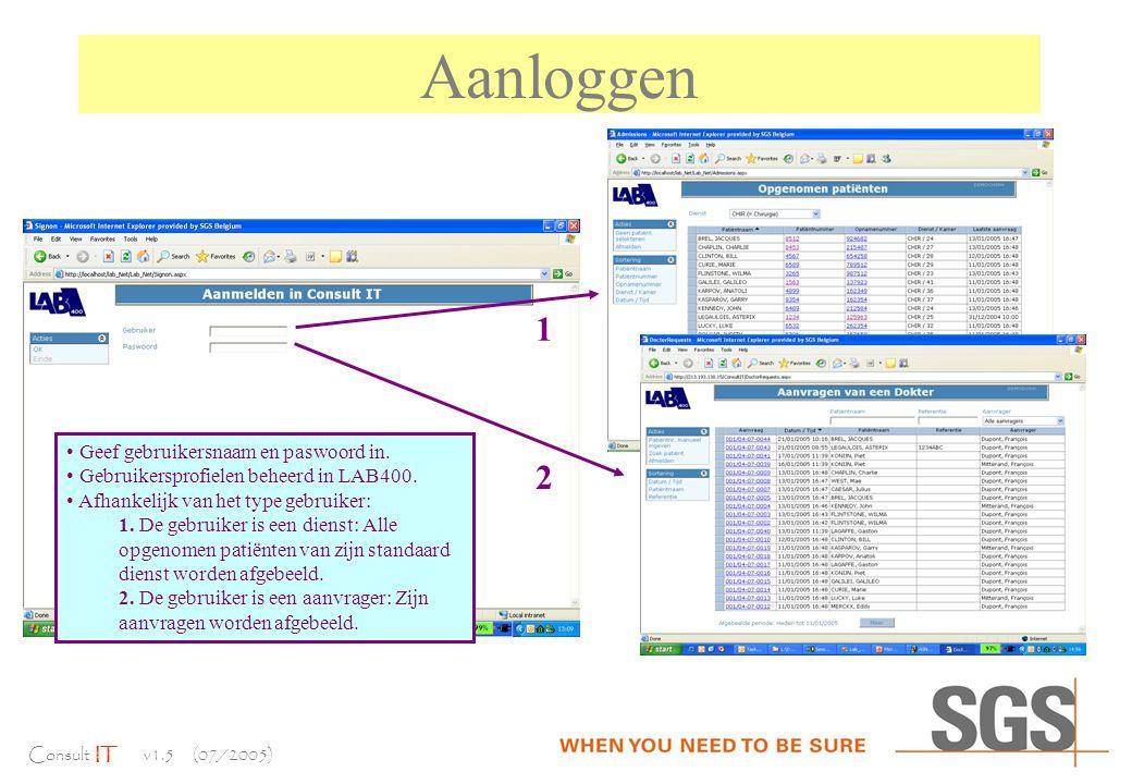 Consult IT v1.5 (07/2005) Aanloggen Geef gebruikersnaam en paswoord in.