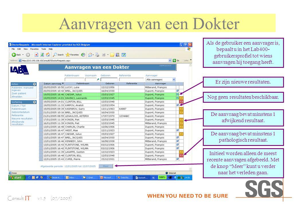 Consult IT v1.5 (07/2005) Aanvragen van een Dokter De aanvraag bevat minstens 1 afwijkend resultaat.