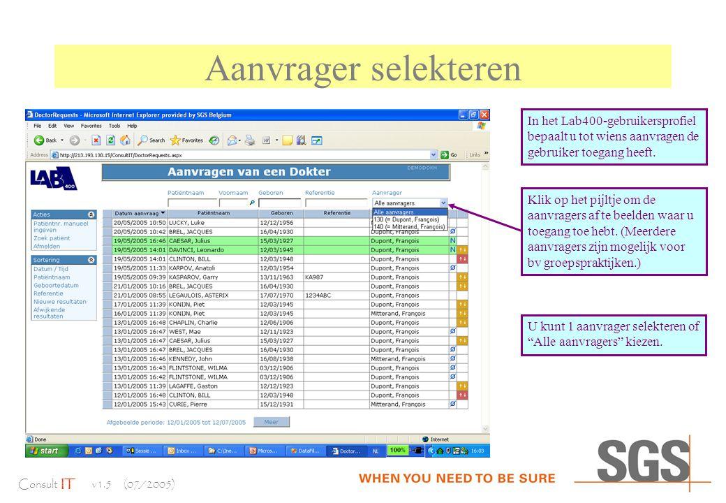 Consult IT v1.5 (07/2005) Aanvrager selekteren In het Lab400-gebruikersprofiel bepaalt u tot wiens aanvragen de gebruiker toegang heeft.