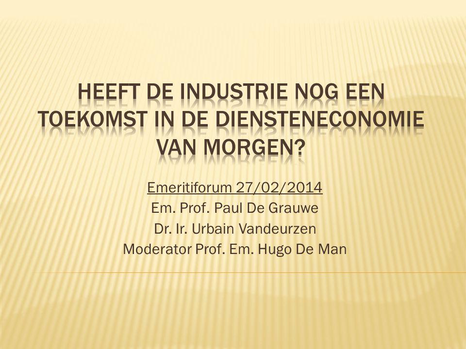 Emeritiforum 27/02/2014 Em. Prof. Paul De Grauwe Dr.