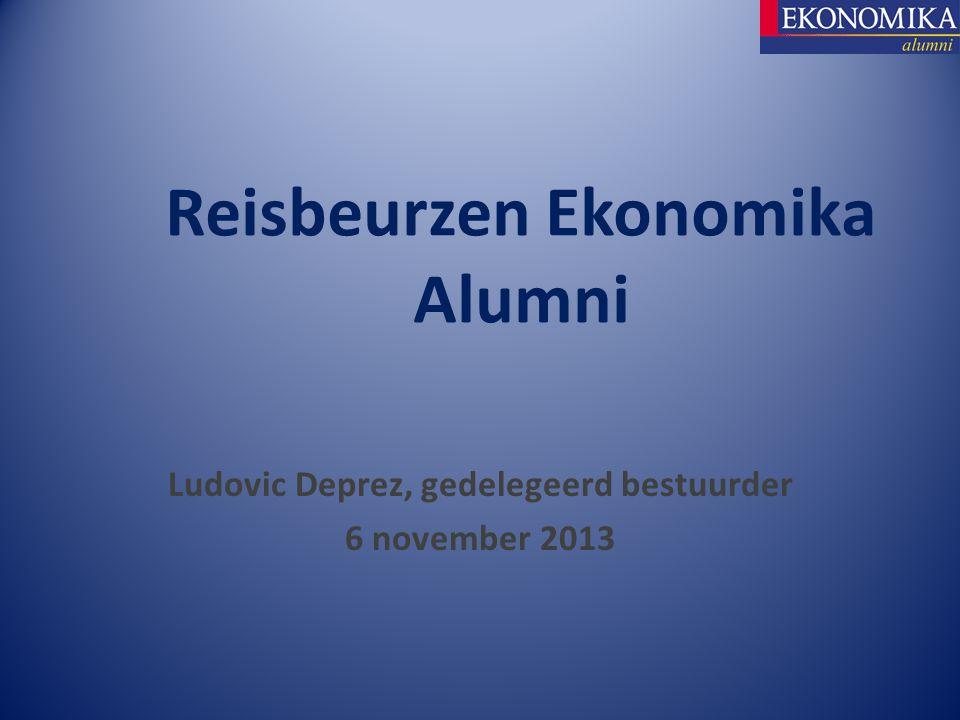 Ludovic Deprez, gedelegeerd bestuurder 6 november 2013 Reisbeurzen Ekonomika Alumni