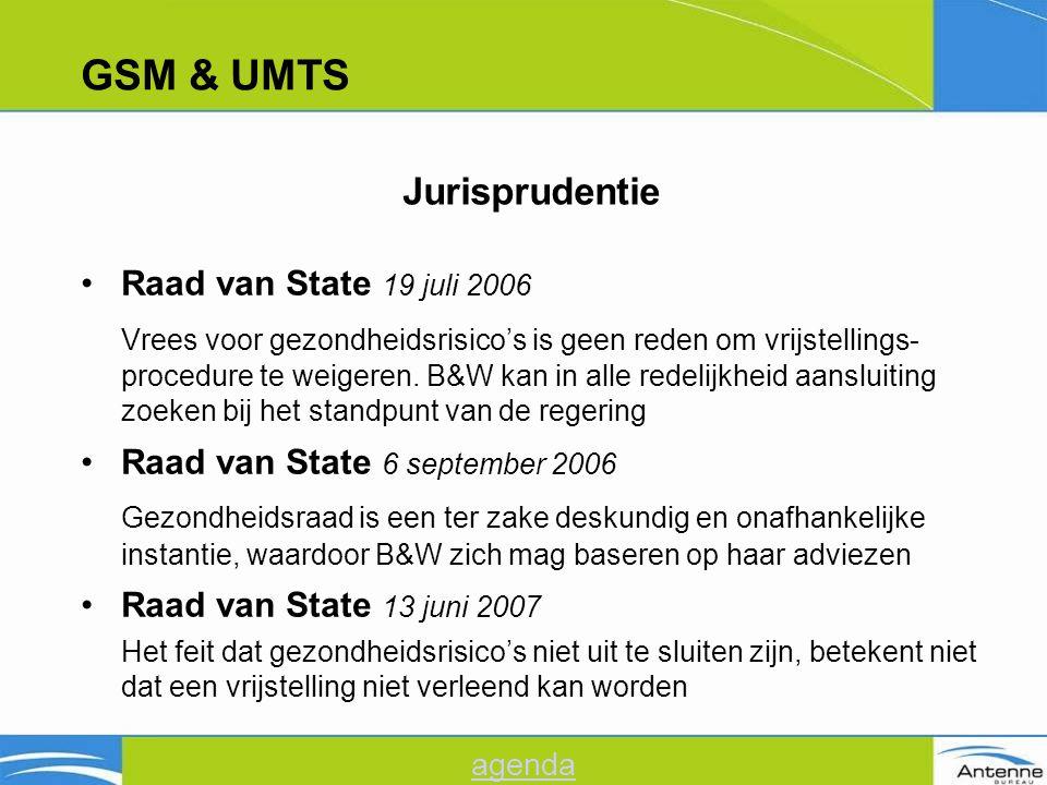 GSM & UMTS Raad van State 19 juli 2006 Vrees voor gezondheidsrisico's is geen reden om vrijstellings- procedure te weigeren.
