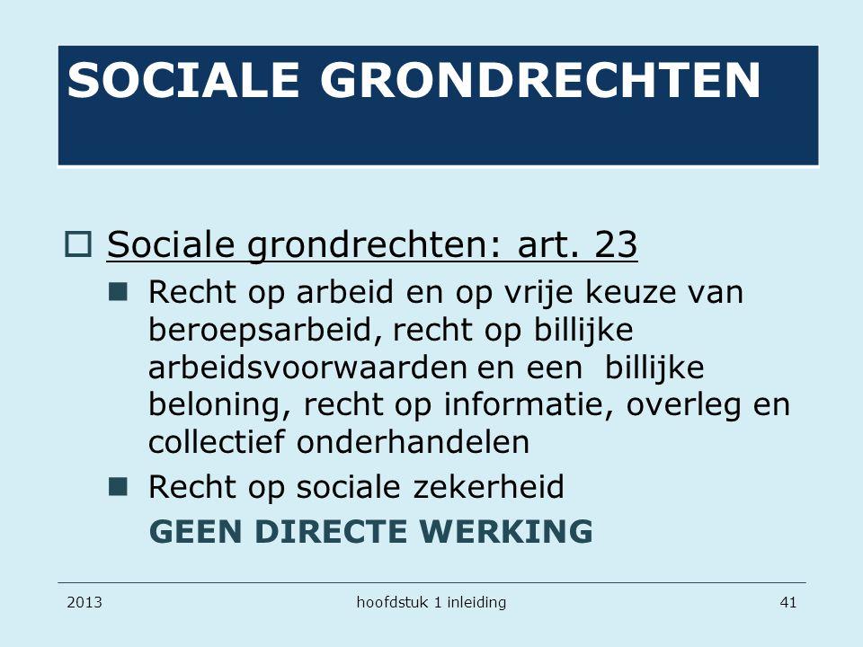 201341  Sociale grondrechten: art. 23 Recht op arbeid en op vrije keuze van beroepsarbeid, recht op billijke arbeidsvoorwaarden en een billijke belon