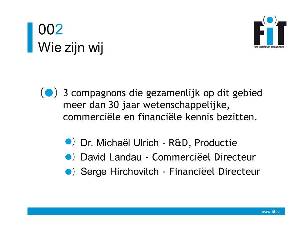 www.fit.lu Wie zijn wij 002 3 compagnons die gezamenlijk op dit gebied meer dan 30 jaar wetenschappelijke, commerciële en financiële kennis bezitten.