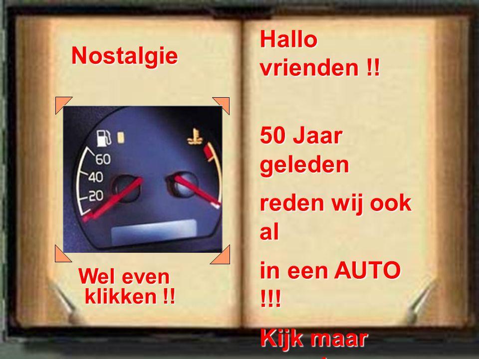 Hallo vrienden !.50 Jaar geleden reden wij ook al in een AUTO !!.