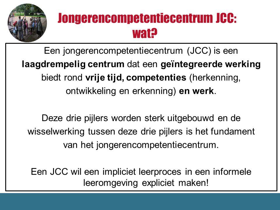 Jongerencompetentiecentrum JCC: wat? Een jongerencompetentiecentrum (JCC) is een laagdrempelig centrum dat een geïntegreerde werking biedt rond vrije