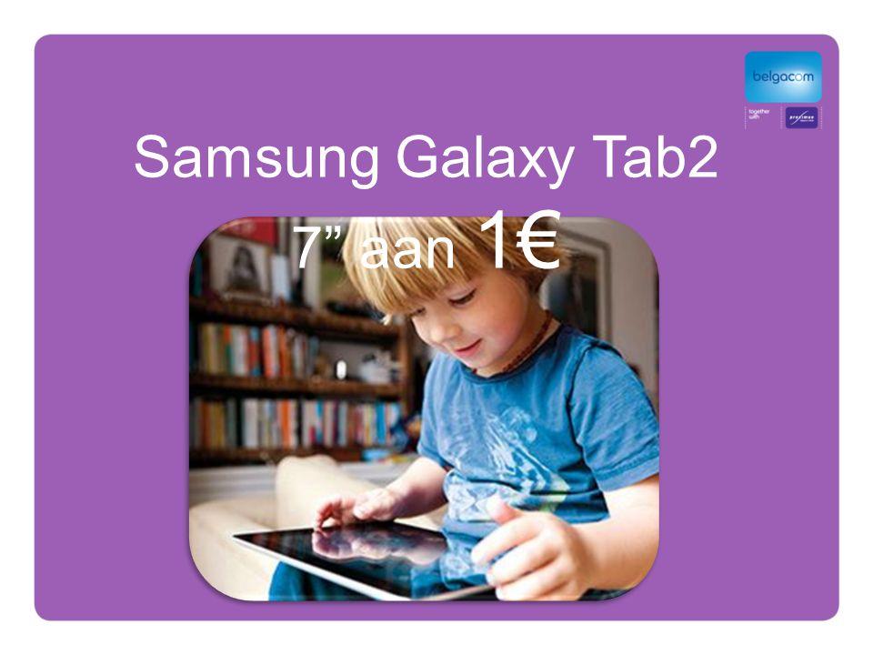 Samsung Galaxy Tab2 7 aan 1€