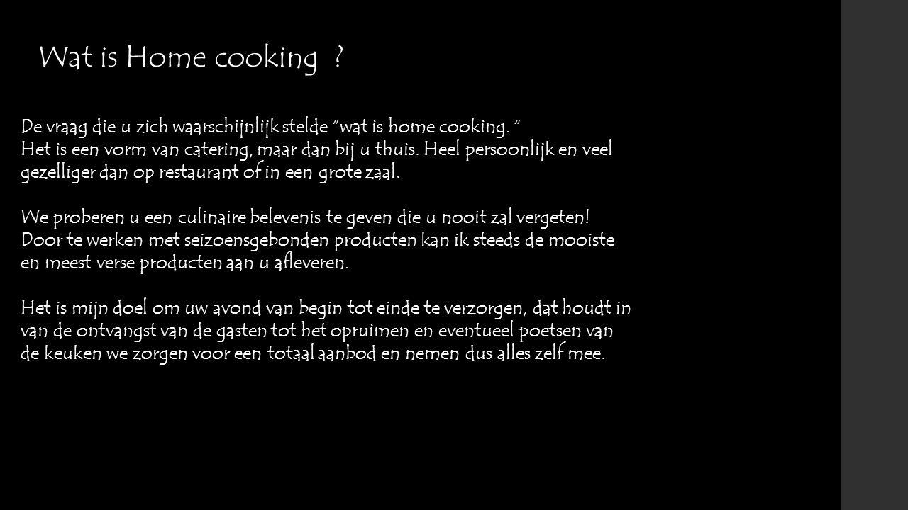 """Wat is Home cooking ? De vraag die u zich waarschijnlijk stelde """"wat is home cooking. """" Het is een vorm van catering, maar dan bij u thuis. Heel perso"""