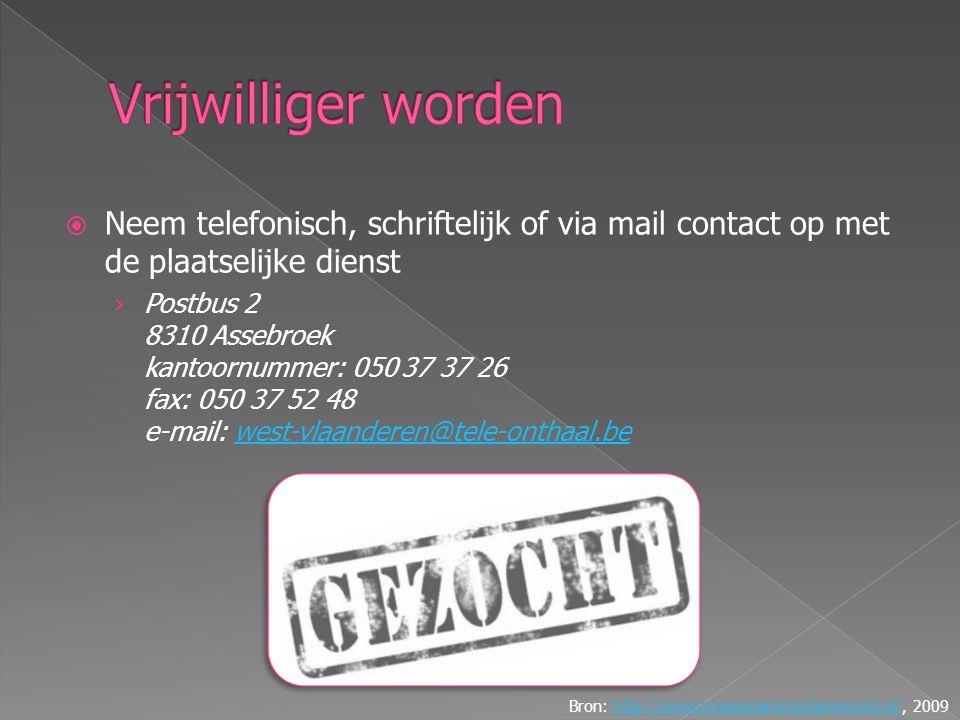  Neem telefonisch, schriftelijk of via mail contact op met de plaatselijke dienst › Postbus 2 8310 Assebroek kantoornummer: 050 37 37 26 fax: 050 37 52 48 e-mail: west-vlaanderen@tele-onthaal.bewest-vlaanderen@tele-onthaal.be Bron: http://www.museumamsterdamnoord.nl/, 2009http://www.museumamsterdamnoord.nl/