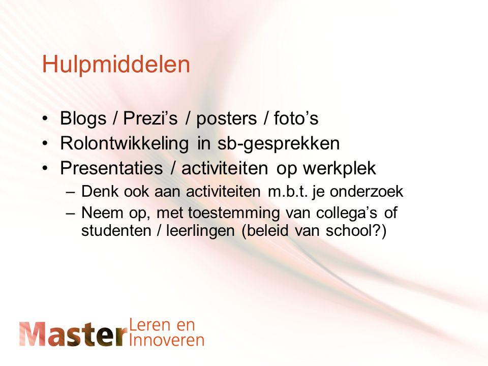 Hulpmiddelen Blogs / Prezi's / posters / foto's Rolontwikkeling in sb-gesprekken Presentaties / activiteiten op werkplek –Denk ook aan activiteiten m.b.t.