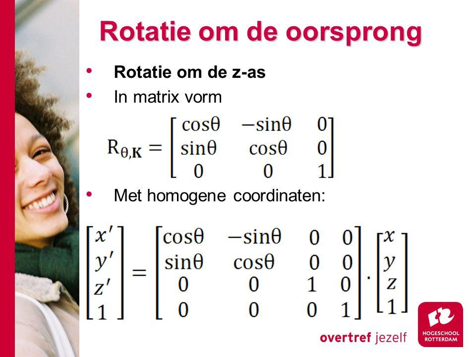 Rotatie om de oorsprong Rotatie om de z-as In matrix vorm Met homogene coordinaten: